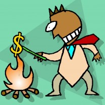 Post image for Don't burn your cash up