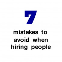 Post image for Don't make these 7 mistakes when hiring people.